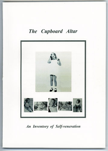 The Cupboard Altar, An Inventory of Self-veneration   by Anne Rook