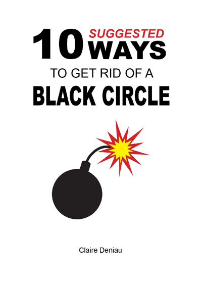 10 suggested ways to get rid of a black circle by Claire Deniau